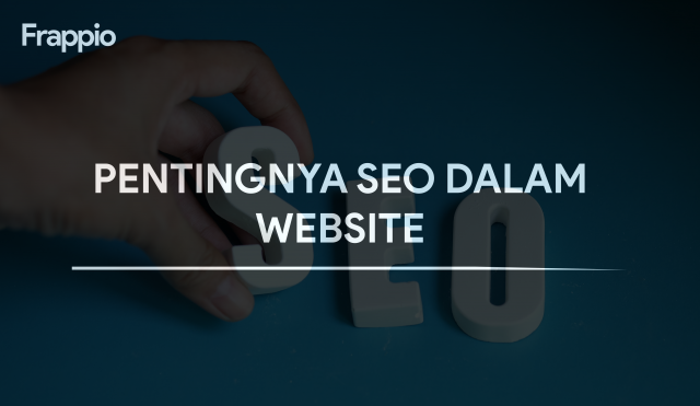 Pentingnya SEO dalam Website yang Harus Diketahui!