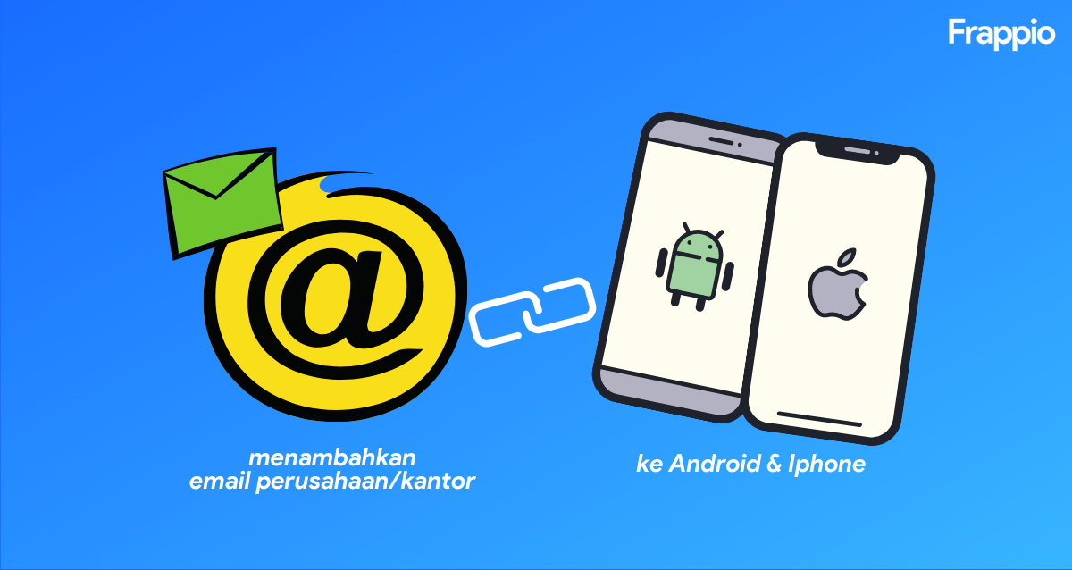 Cara menambahkan email perusahaan di Android & Iphone