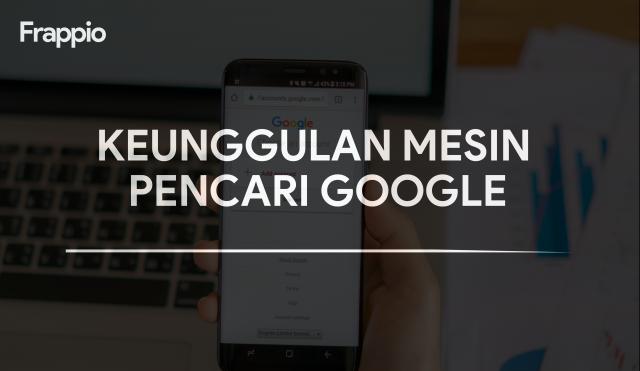 Keunggulan Mesin Pencari Google (fakta)
