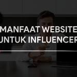 Manfaat Website Untuk Influencer