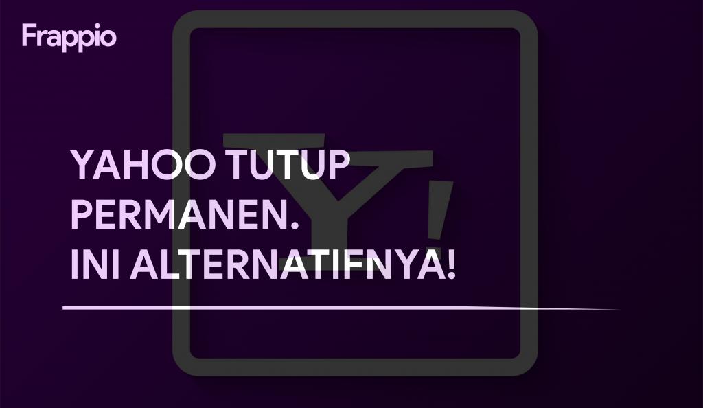 Yahoo Tutup Permanen. Ini Alternatifnya!