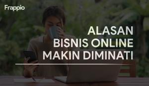 Alasan Bisnis Online Makin Diminati
