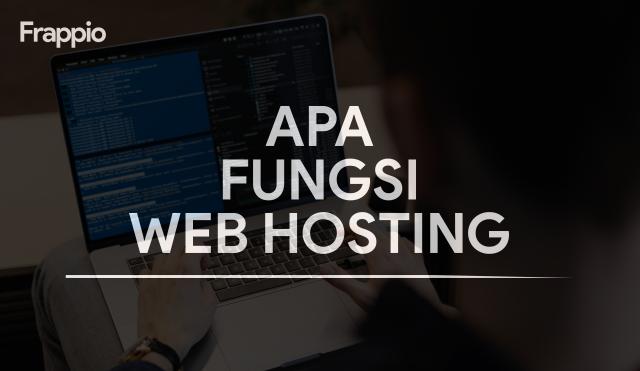 Apa Fungsi Web Hosting? (Penjelasan Lengkap+Cara Memilihnya)