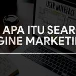 Apa Itu Search Engine Marketing?