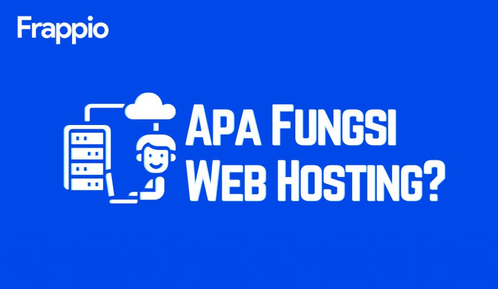 Apa Fungsi Web Hosting?