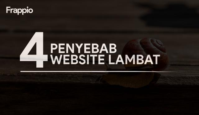 4 Penyebab Website Lambat