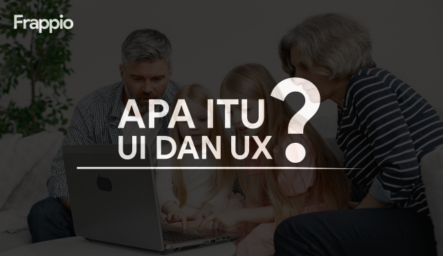 Apa Itu UI dan UX?