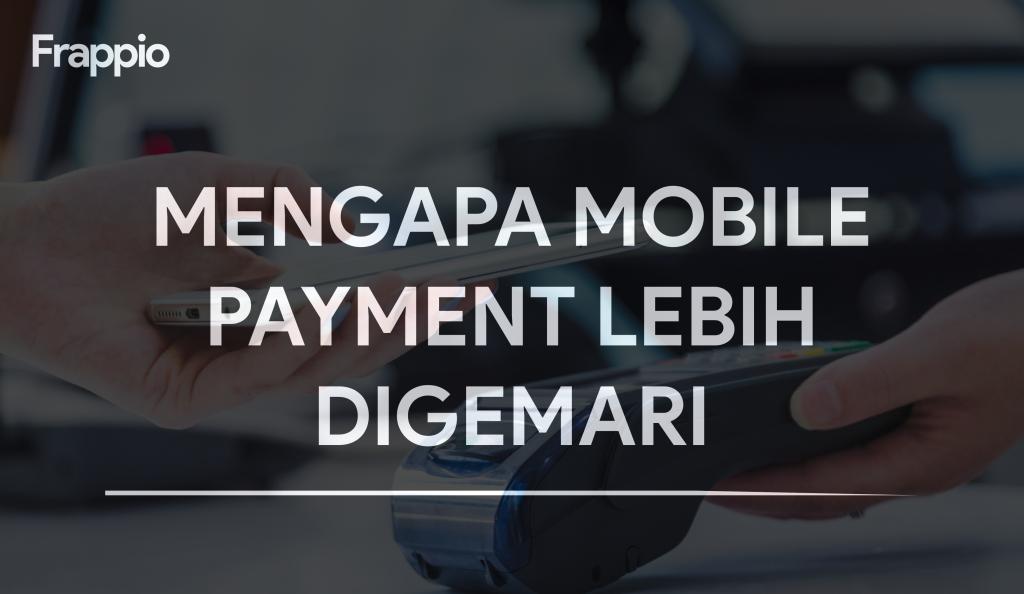 Mengapa Mobile Payment Lebih Digemari