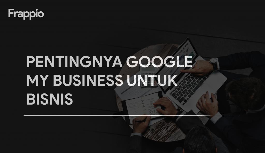 Pentingnya Google My Business Untuk Bisnis