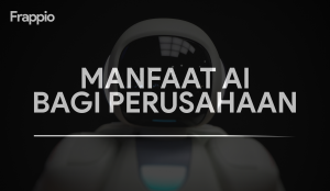 Manfaat AI Bagi Perusahaan