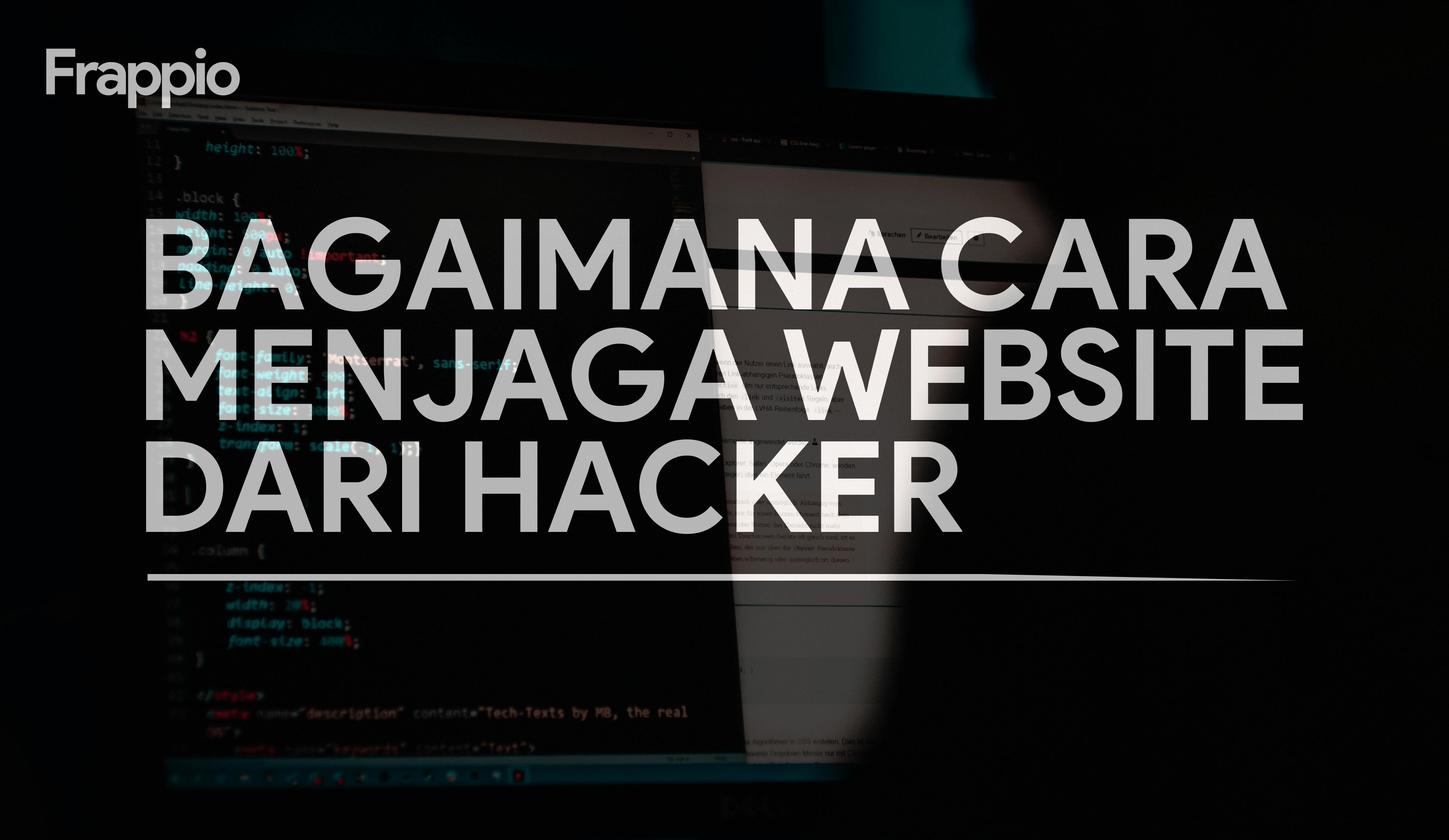Bagaimana Cara Menjaga Website Dari Hacker