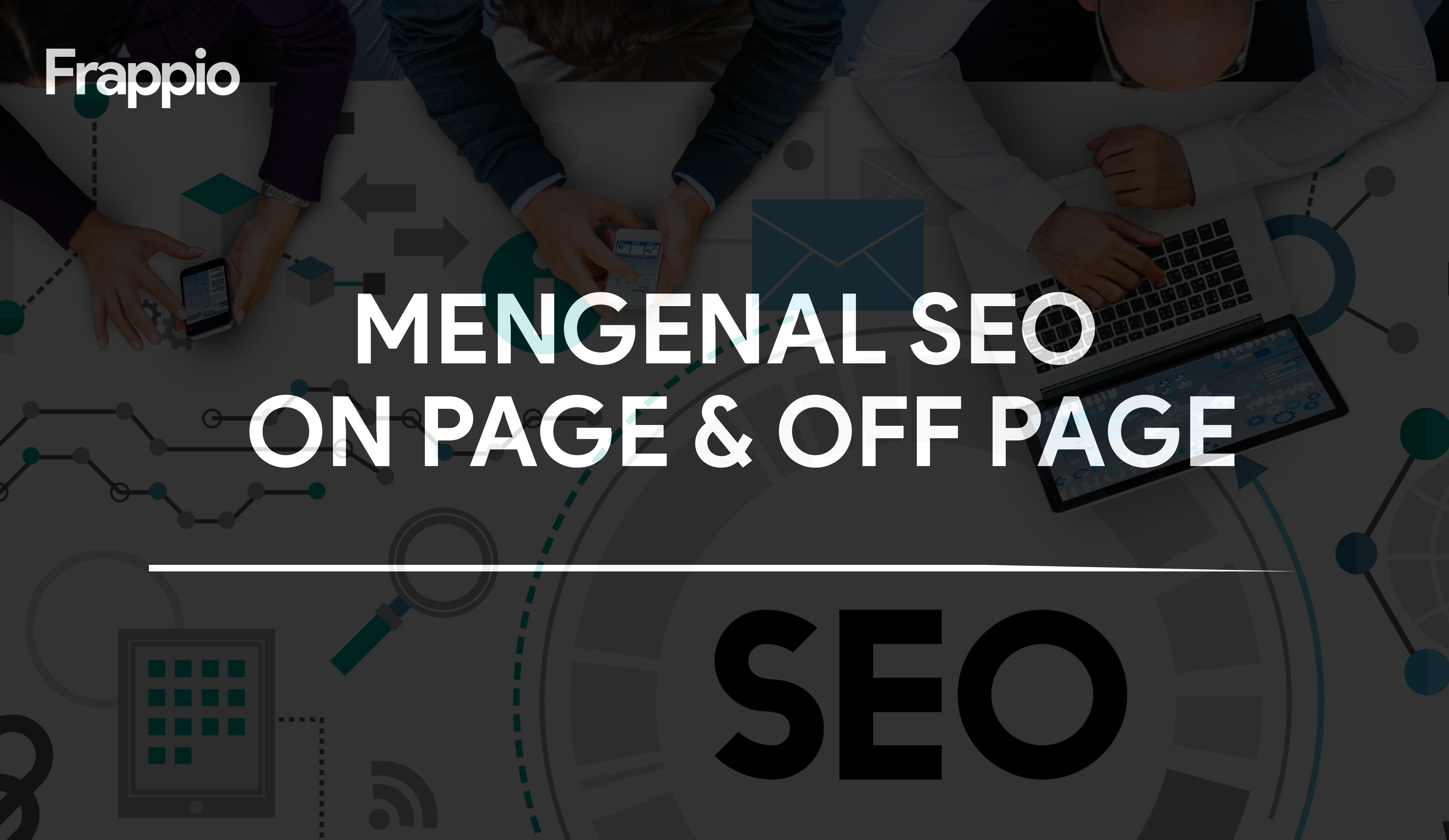 Mengenal SEO On Page dan Off Page