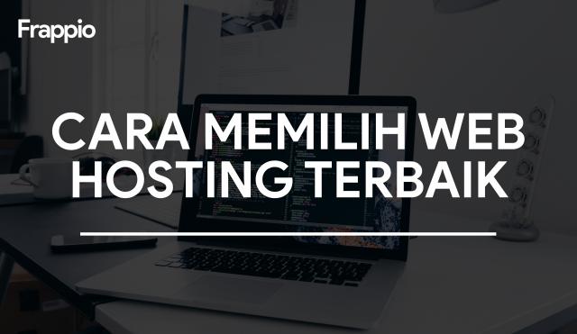 Cara Memilih Web Hosting Terbaik
